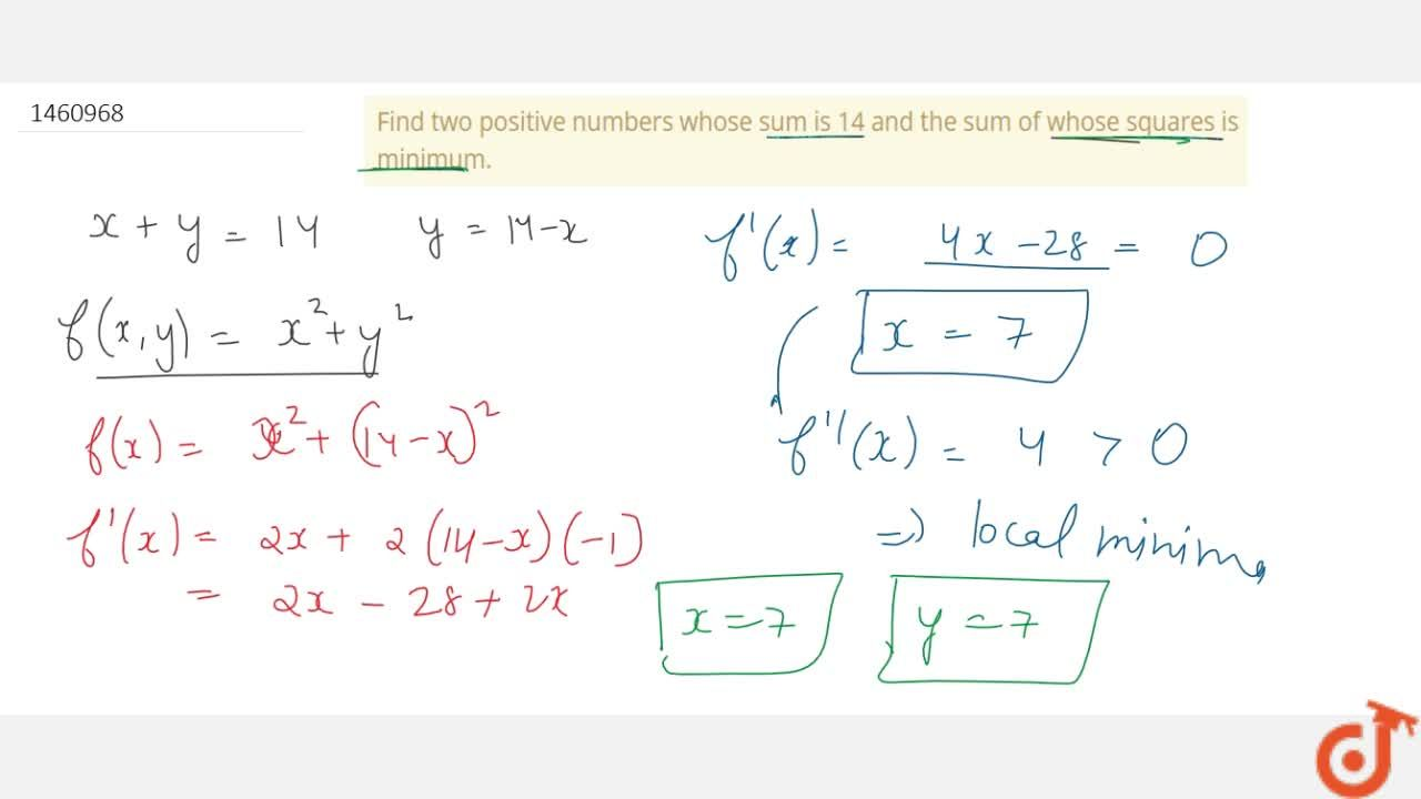 Find two positive   numbers whose sum is 14 and the sum of whose squares is minimum.