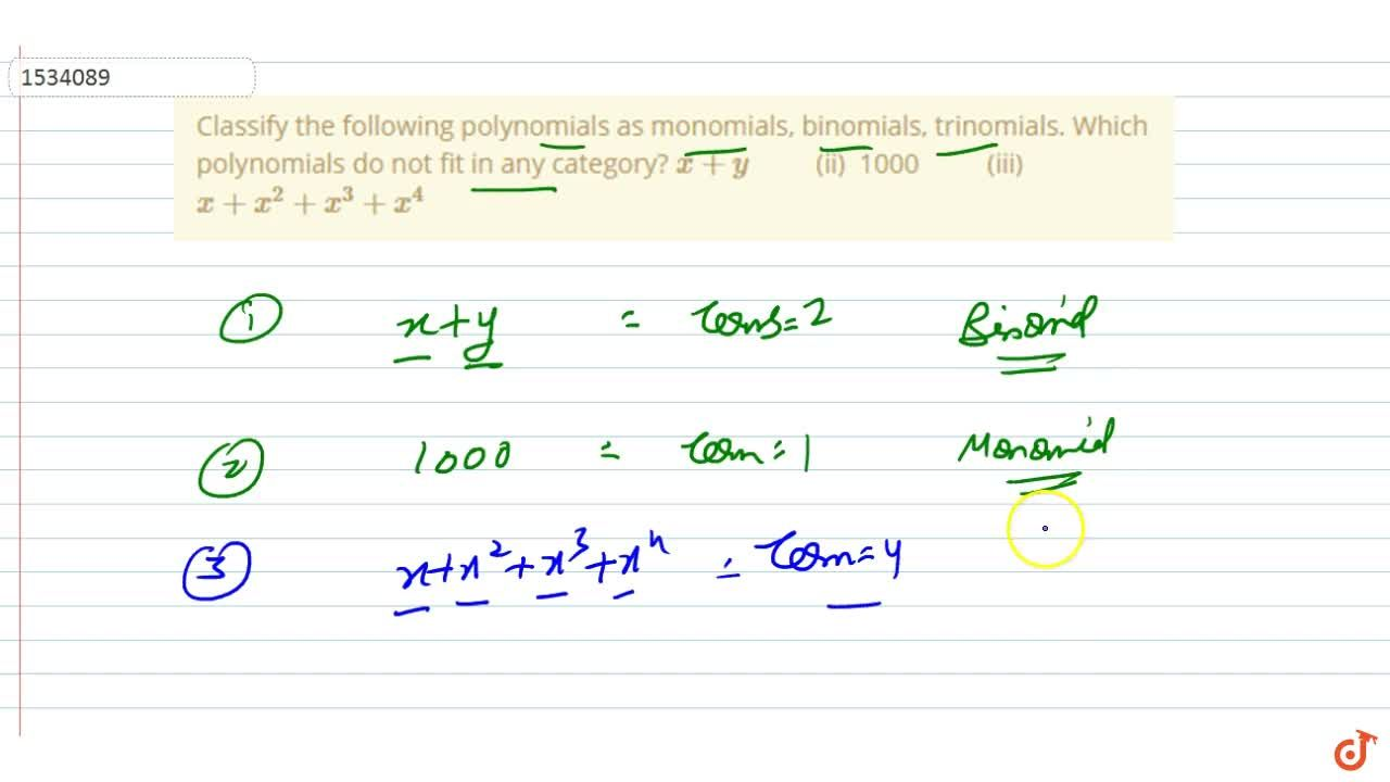 Solution for Classify the following polynomials as   monomials