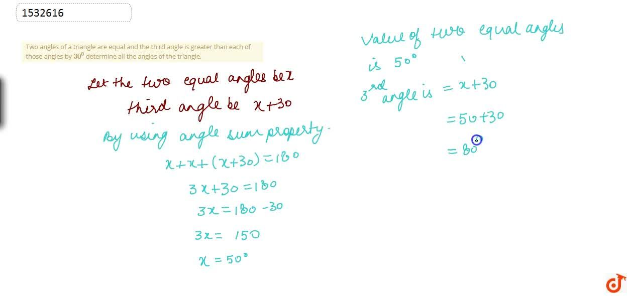 Solution for Two angles of a triangle   are equal and the thir