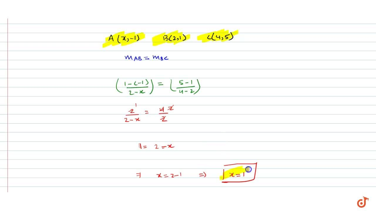 Find the value of x for which the points (x-1),\ (2,1)a n d\ (4,5)\  are collinear.