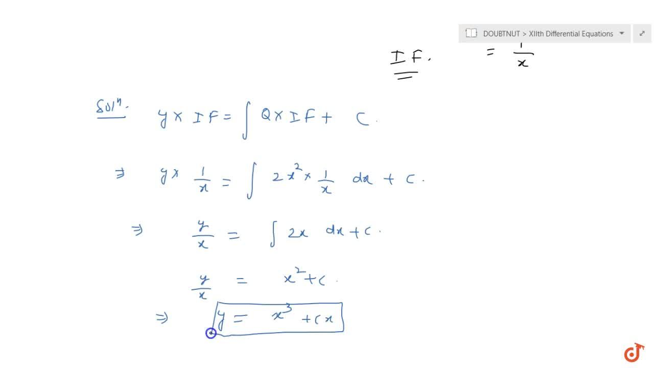 Solution for Solve the differential equation : (dy),(dx)-y,x=2