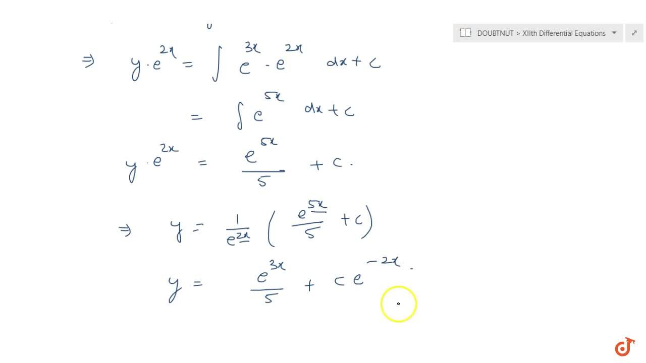 Solve the following differential equation: (dy),(dx)+2y=e^(3x)