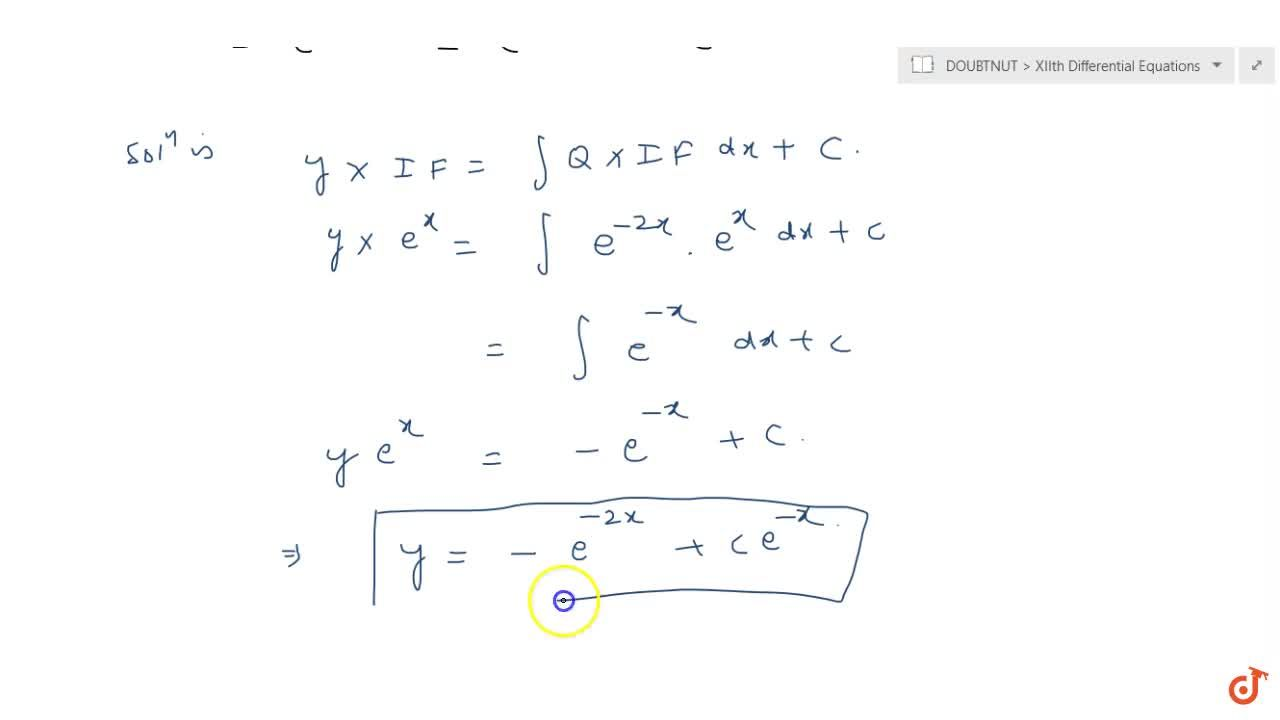 Solution for Solve the differential equation: (dy),(dx)+y=e^(-