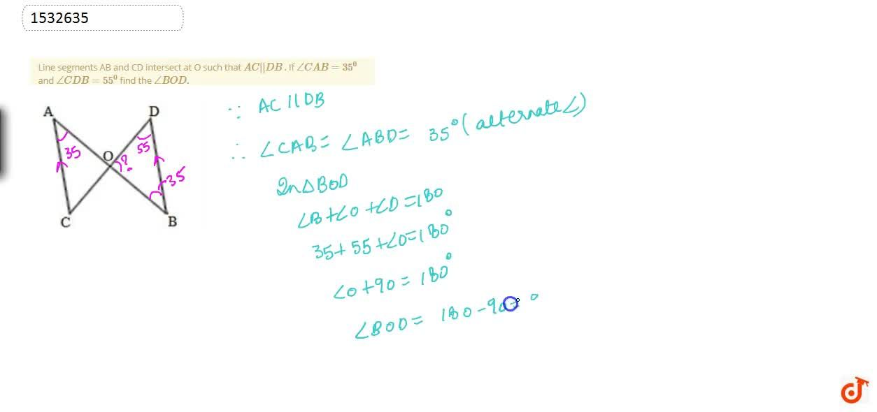Solution for Line segments AB and CD   intersect at O such tha