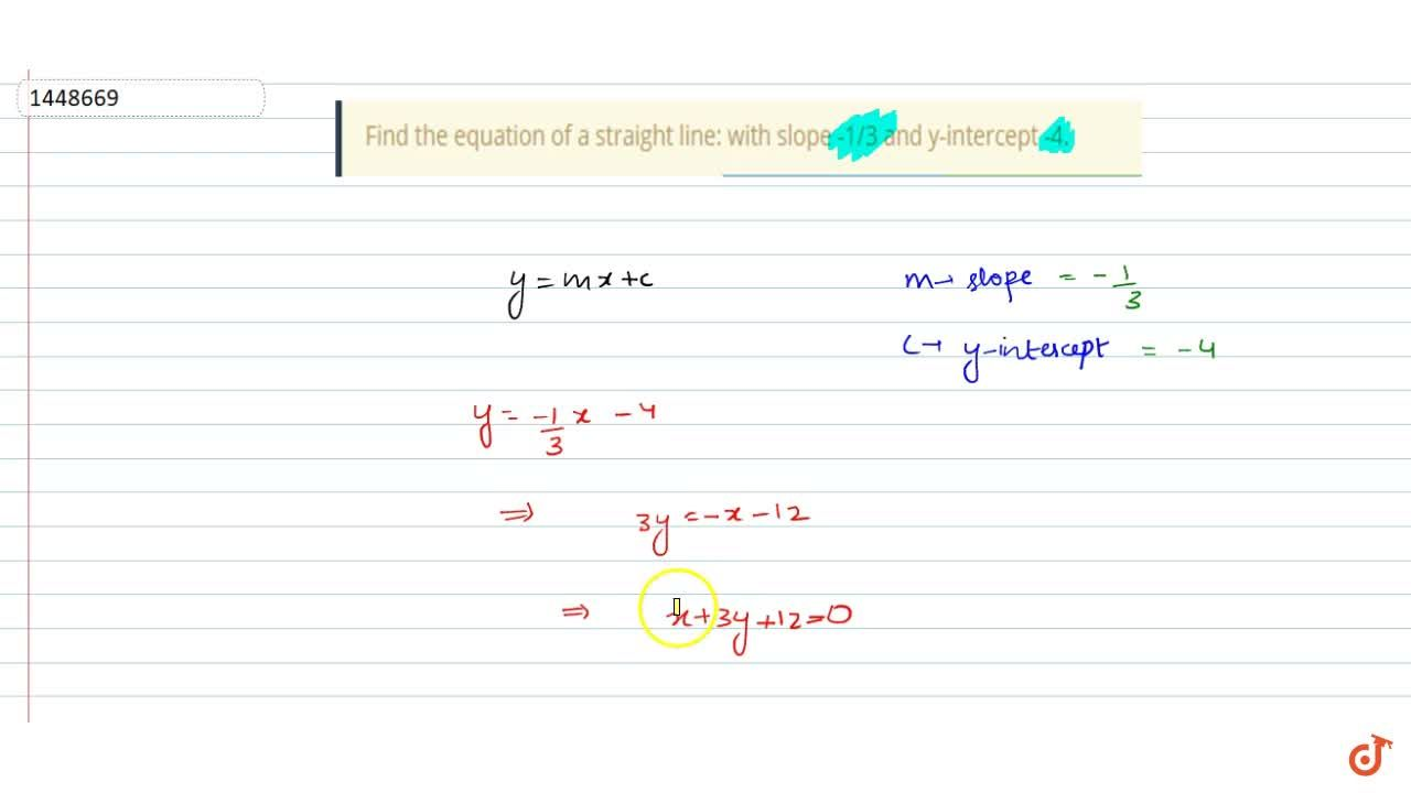 Find the equation of a straight line: with slope -1,3 and y-intercept   -4.
