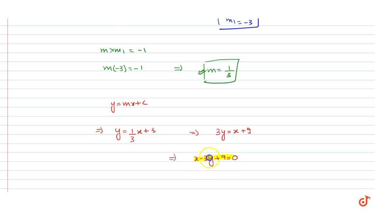 Find the equation of a line which is perpendicular to the line joining   (4,2) and (3,5) and cuts off and intercept of length 3 on y-axis.