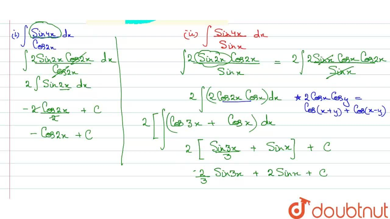 Solution for Evaluate : (i) int(sin4x),(cos2x)dx (ii) int(si