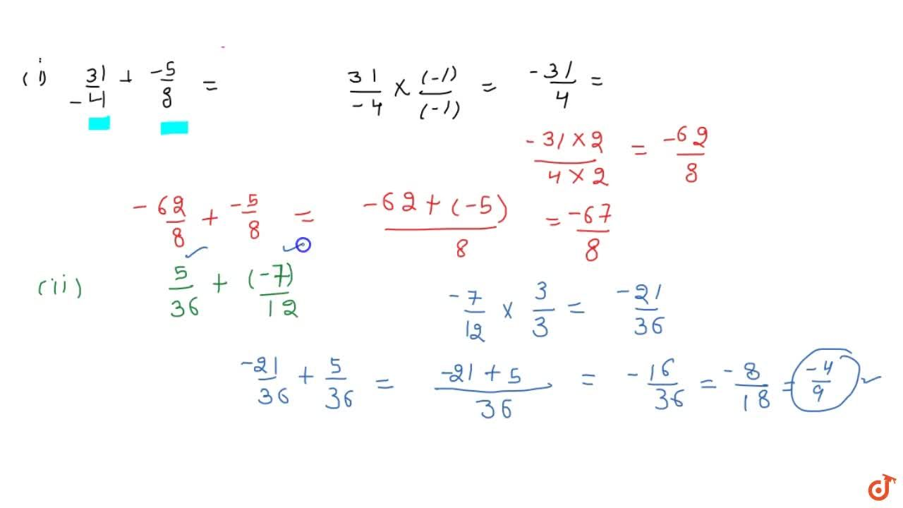 Solution for Add the rational numbers: (31),(-4)\ a n d(-5),8