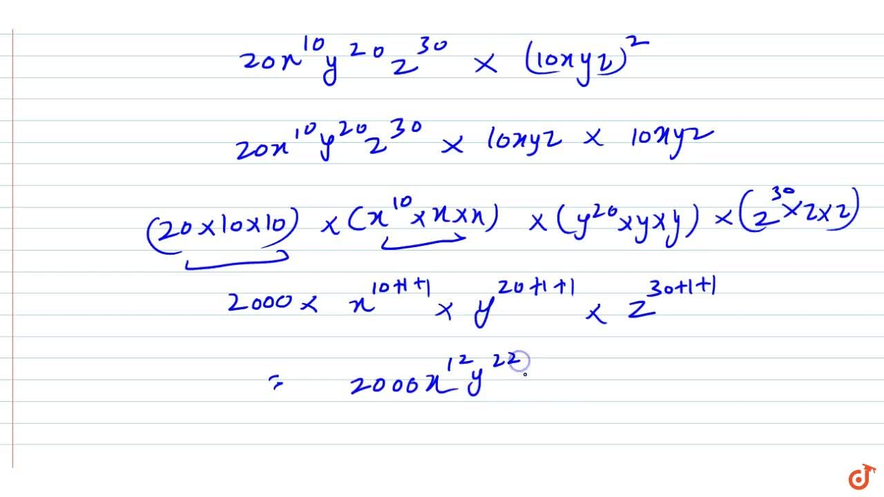 Solution for Multiply each of the monomial : 20 x^(10)y^(20)z^