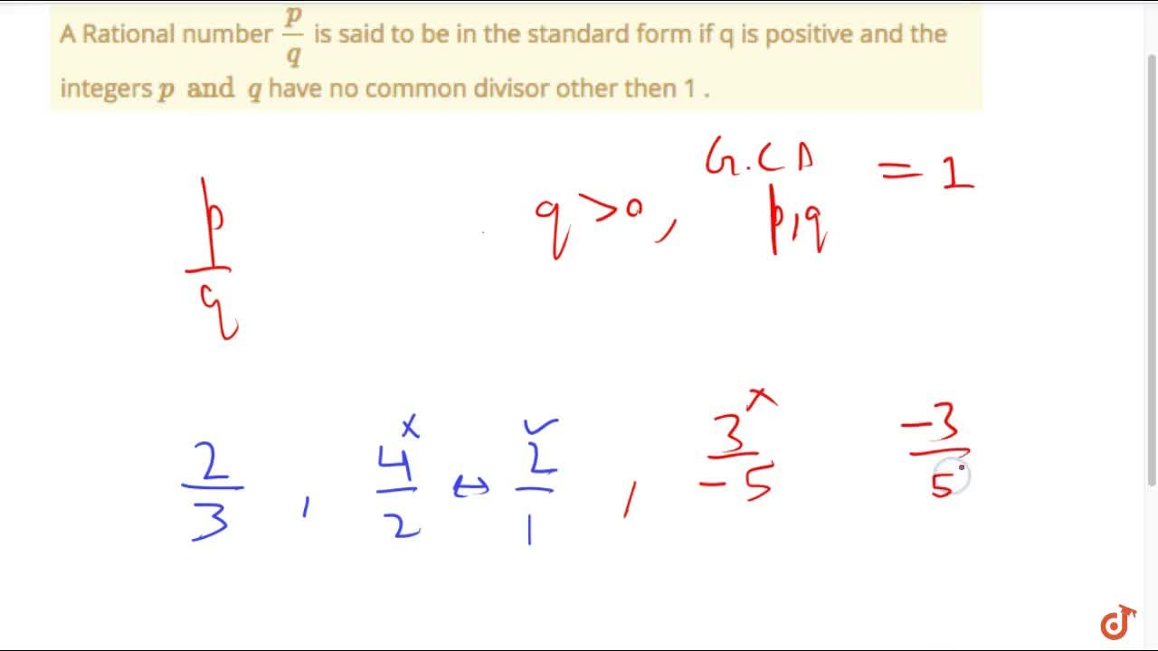 Solution for A Rational number p , q  is said to be in the st