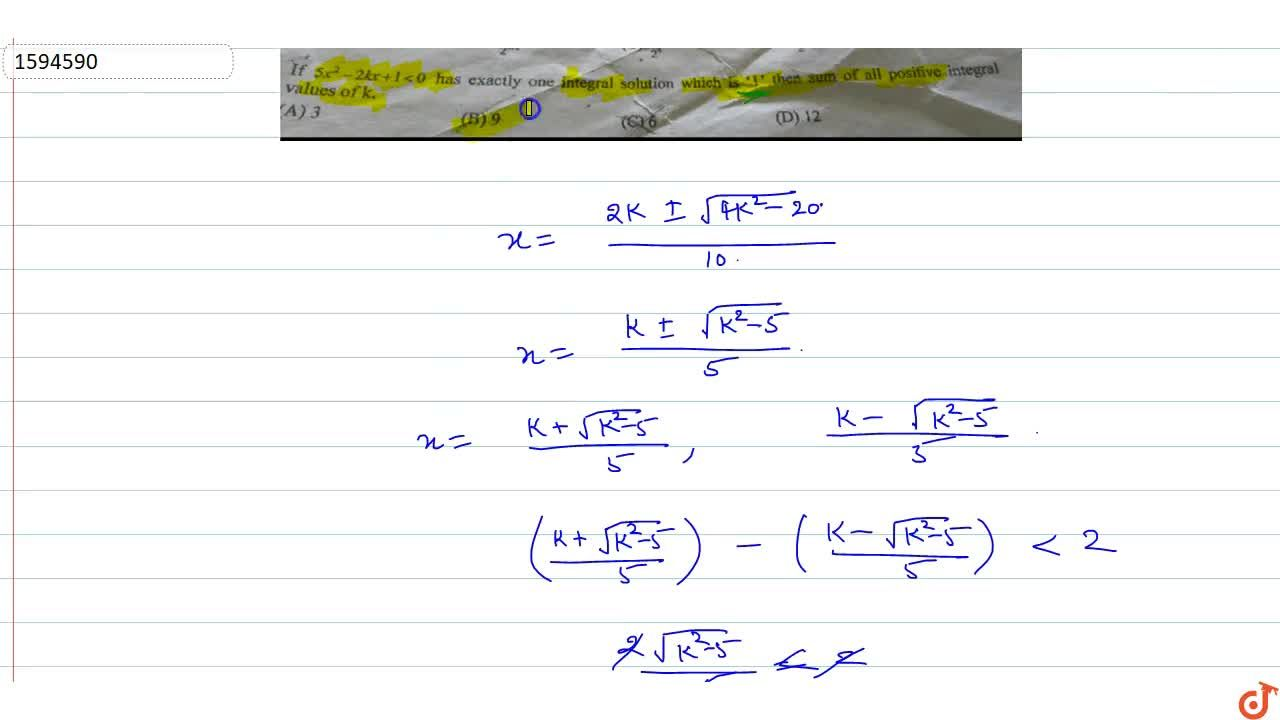If 5x^2-2kx+1 < 0 has exactly one integral solution which is 1 then sum of all positive integral values of k.