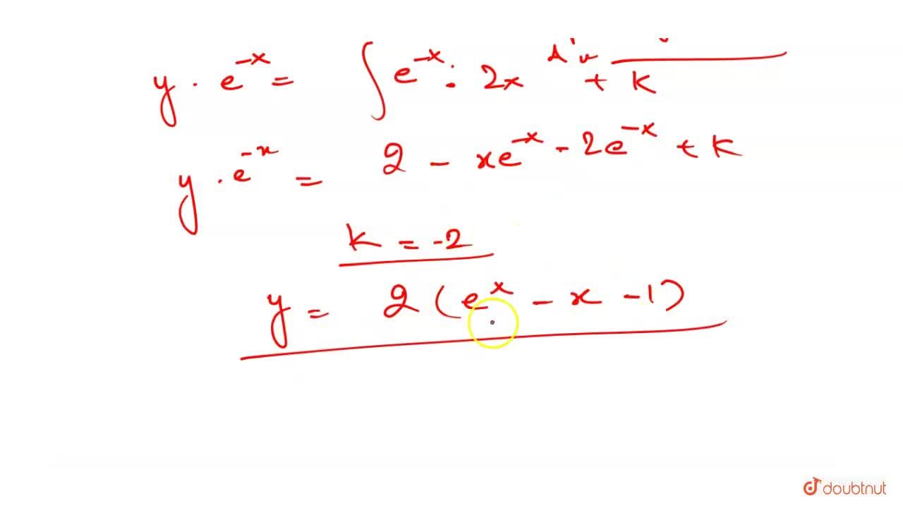 Show that the equation of the curve whose slope at any point is equal to y + 2x and which passes through the origin is y = 2(e^(x) - x-1).