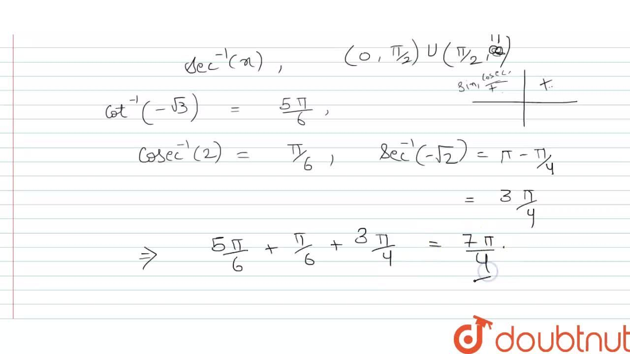 Find the value of cot^(-1)(-sqrt3)+cosec^(-1)(2)+sec^(-1)(-sqrt2).