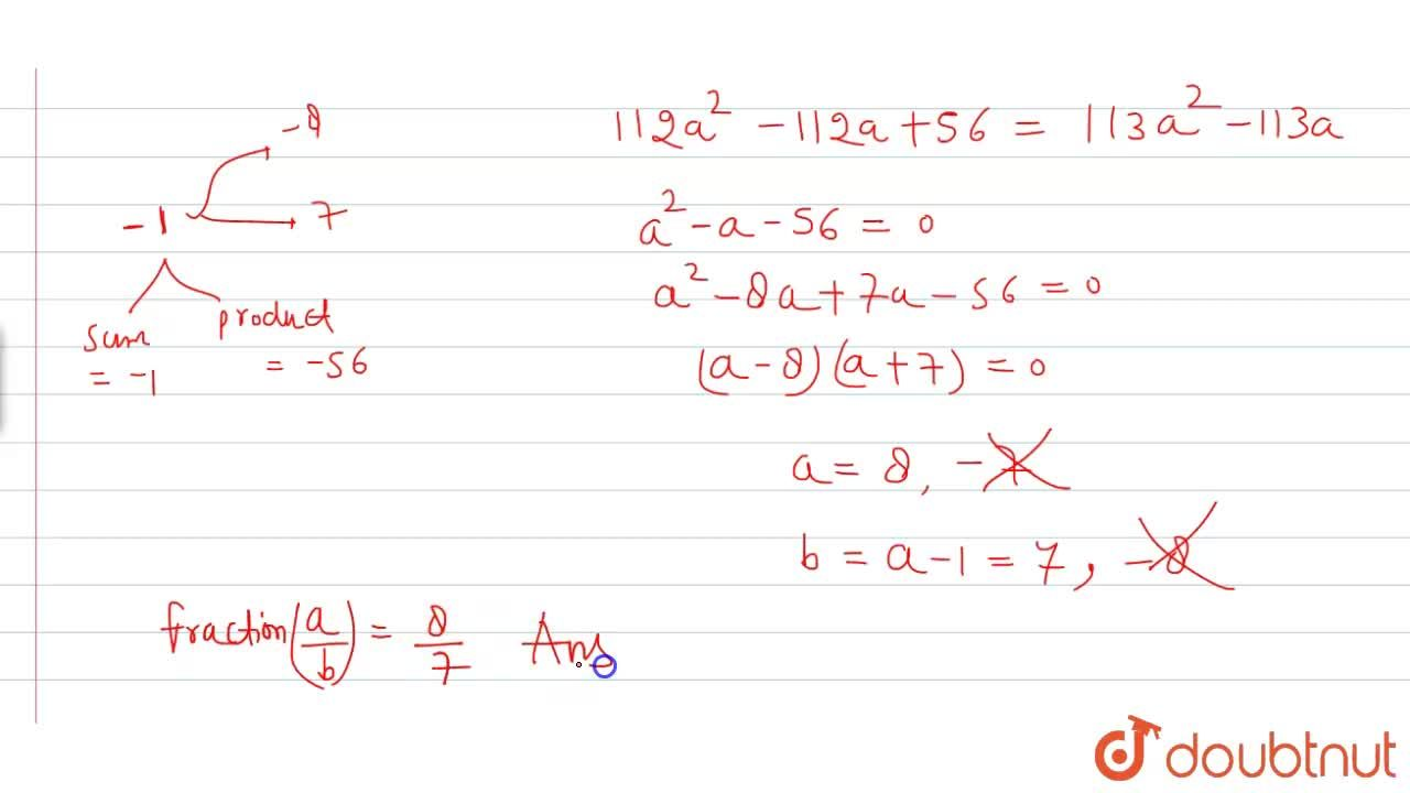 Solution for In a friction, the denominator is 1 less than the
