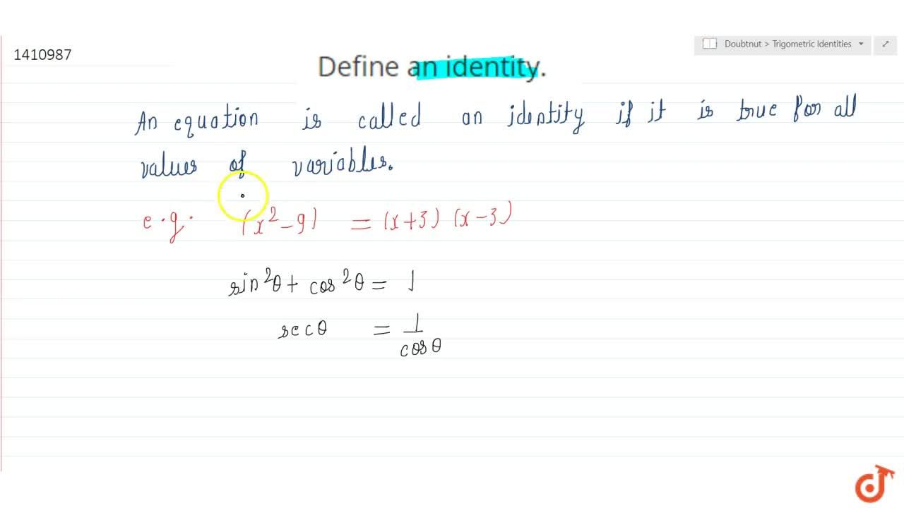 Solution for Define an   identity.