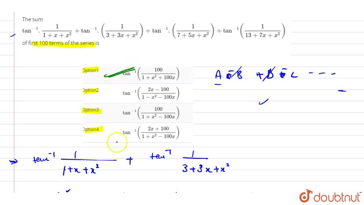 The sum tan^(-1).(1),(1+x+x^2)+tan^(-1).(1,(3+3x+x^2))+tan^(-1).(1,(7+5x+x^2))+tan^(-1)(1,(13+7x+x^2)) of first 100 terms of the series is