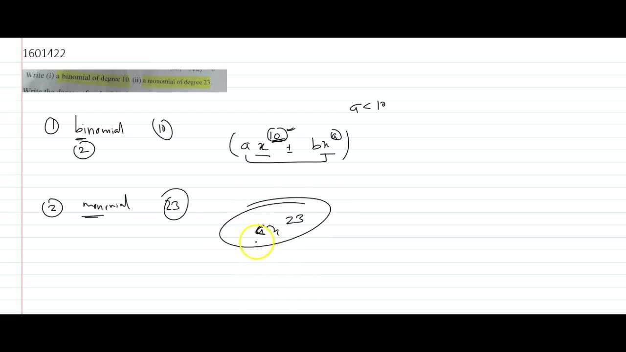 Solution for  Write (i) a binomial of degree 10. (ii) a monom