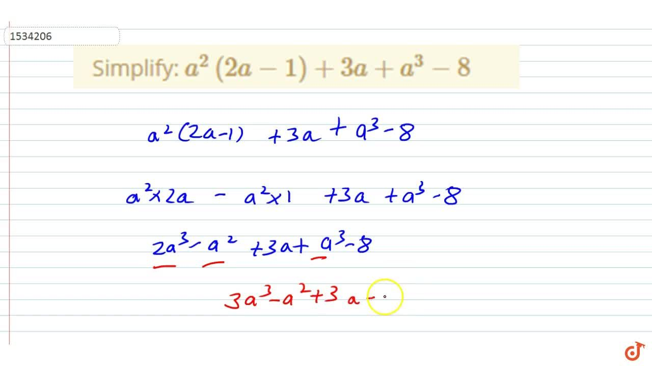 Solution for Simplify:  a^2(2a-1)+3a+a^3-8