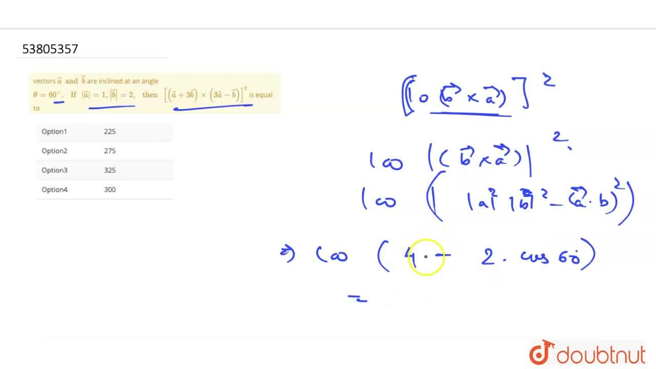 Solution for vectors veca and vecb are inclined at an angle