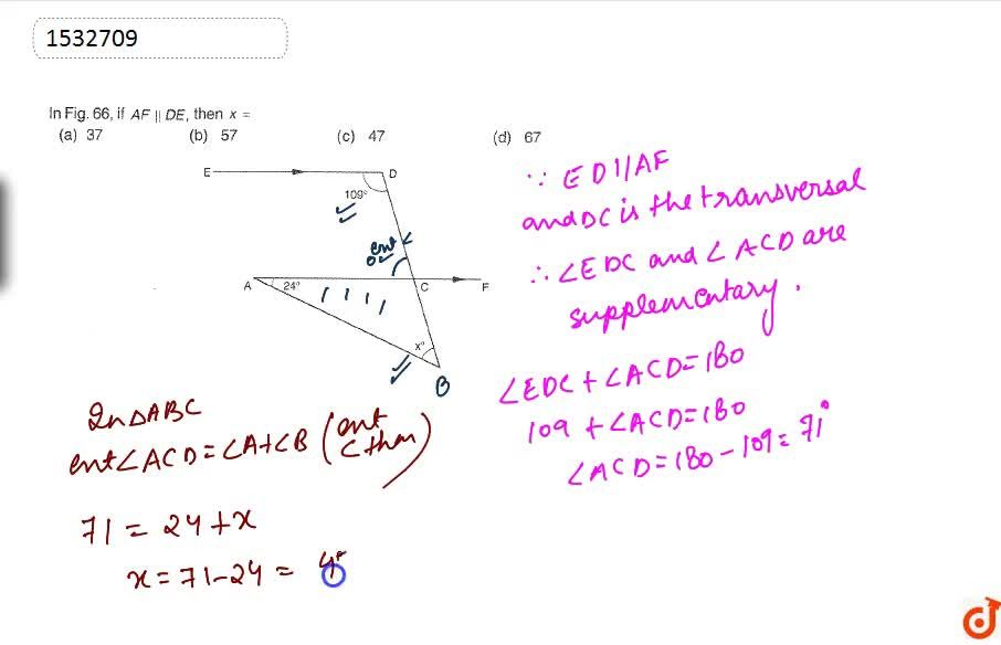 In Fig.66, if A F  D E ,\  then x=  37 (b) 57 47 (d) 67