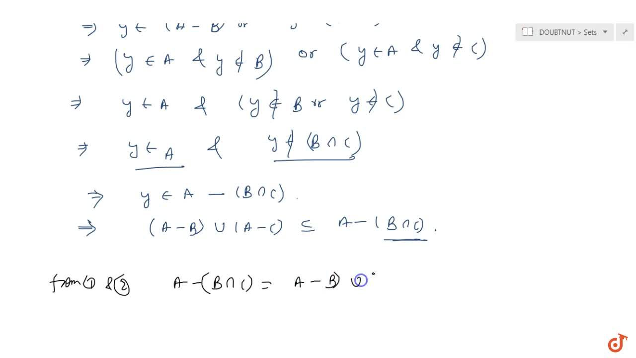Solution for If A and B are two sets then A-(BnnC)=(A-B)uu(A-C