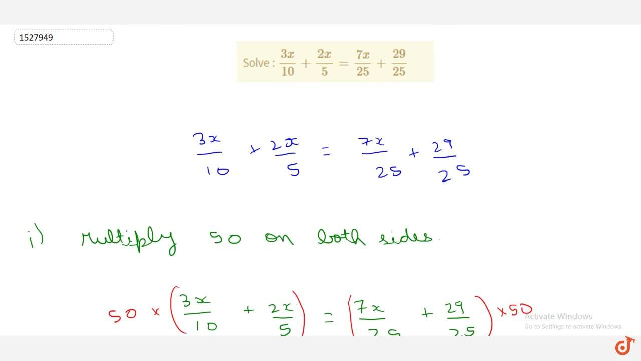 Solution for Solve : (3x),(10) + (2x),(5) = (7x),(25) + (29),(