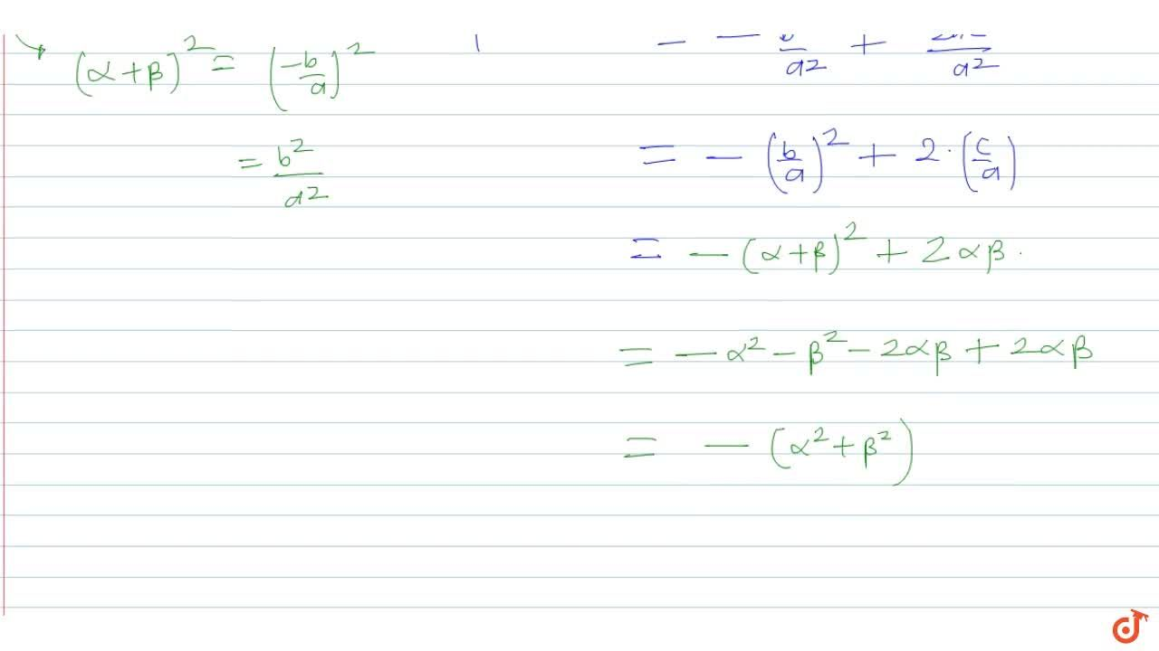 Solution for       If alpha and beta the roots of the equatio