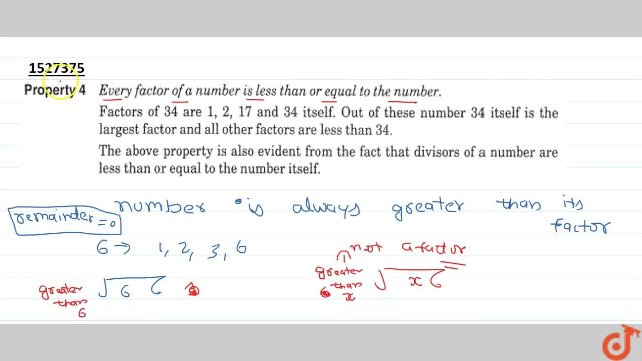 property 4 Every factor of a number is less than or equal to the number.