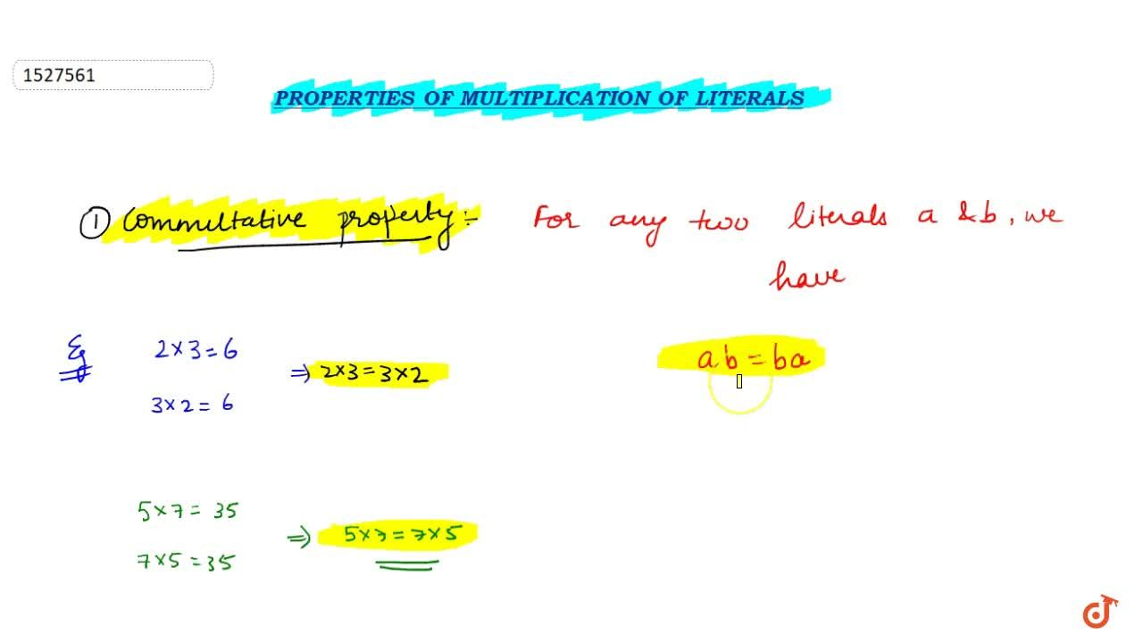 Commutativity : For any two literals a and b we have ab=ba