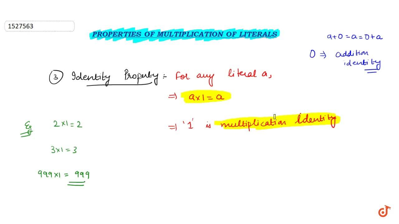 Identity : For any literals a we have a xx 1 = a = 1 xx a.