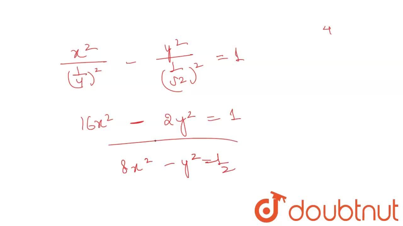 Solution for Find the equation  of the hyperbola , the length o