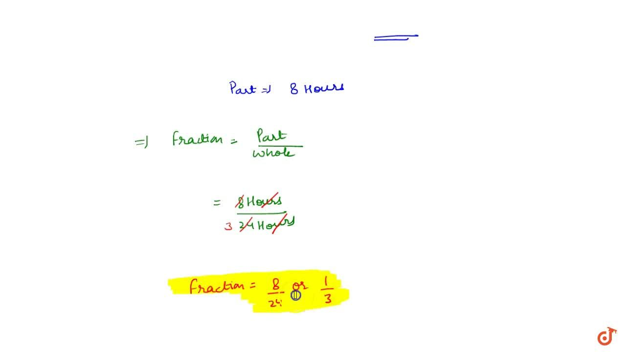 Solution for What fraction of a day is 8 hours ?
