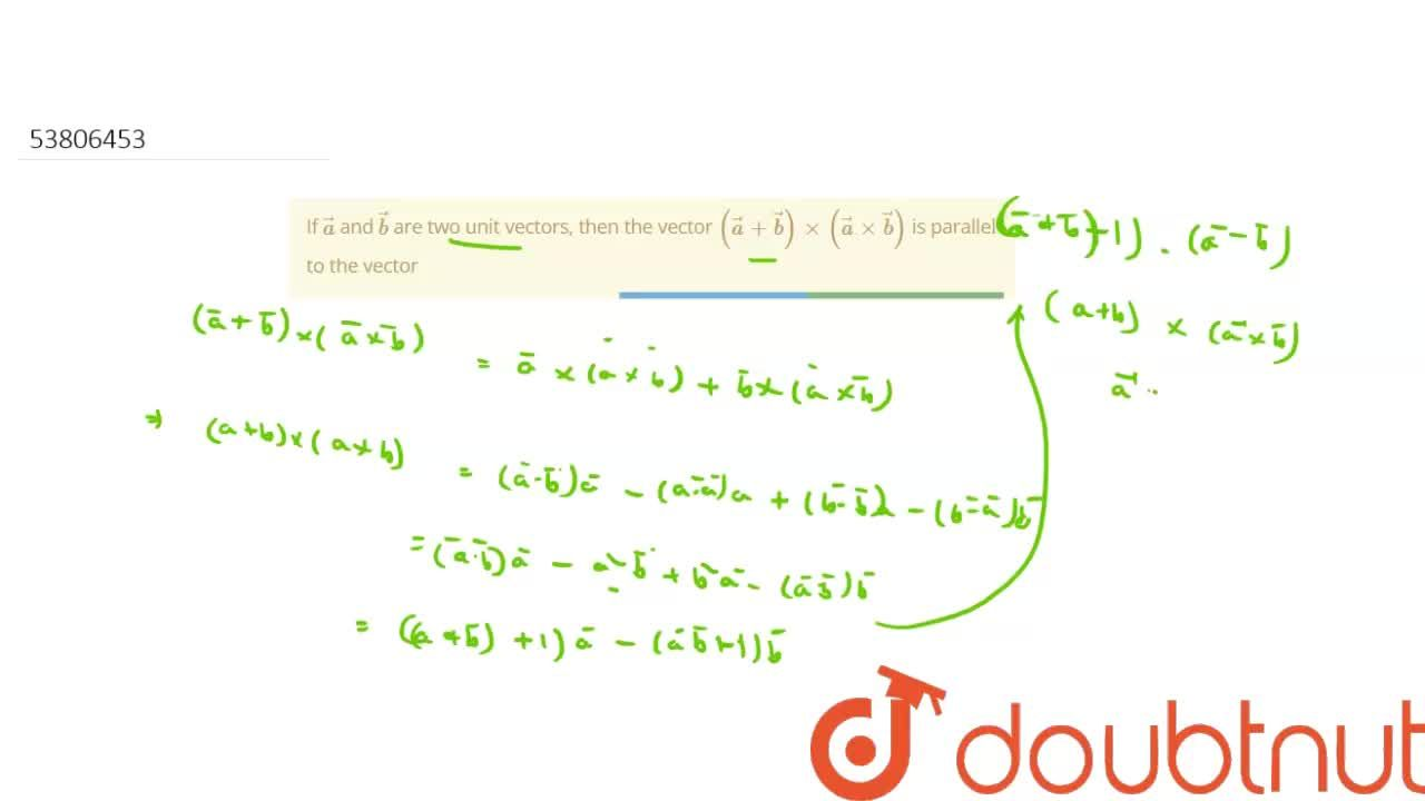 Solution for If veca and vecb are two unit vectors, then th