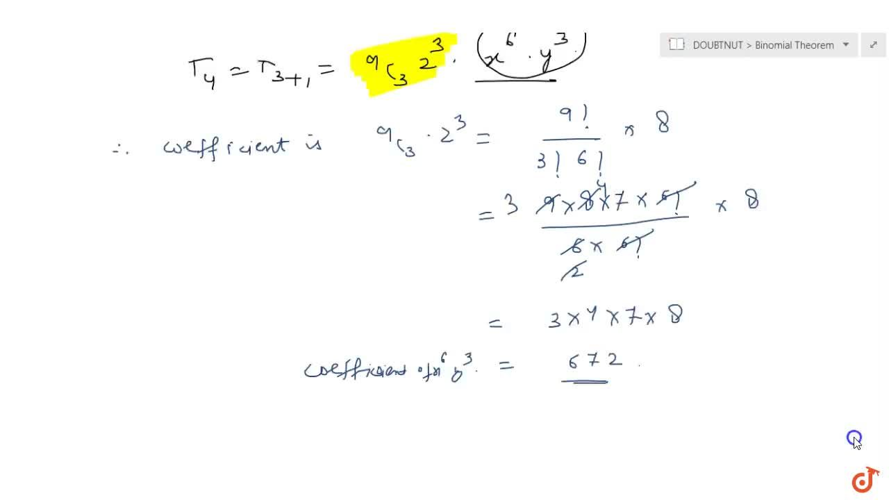 Find the  coefficient of x^6y^3in the expansion of (x+2y)^9.