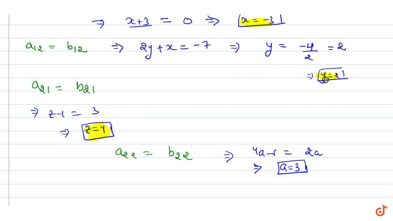 Solution for  Find the values of x ,\ y ,\ z and a which