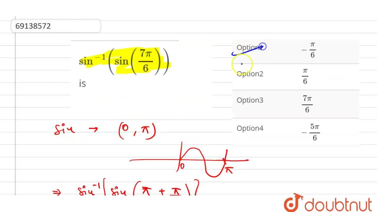 Solution for sin^(-1)(sin((7pi),6)) is