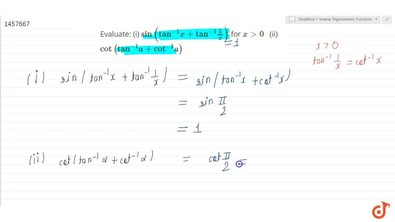 Solution for Evaluate: (i) sin(tan^(-1)x+tan^(-1)1,x) for x