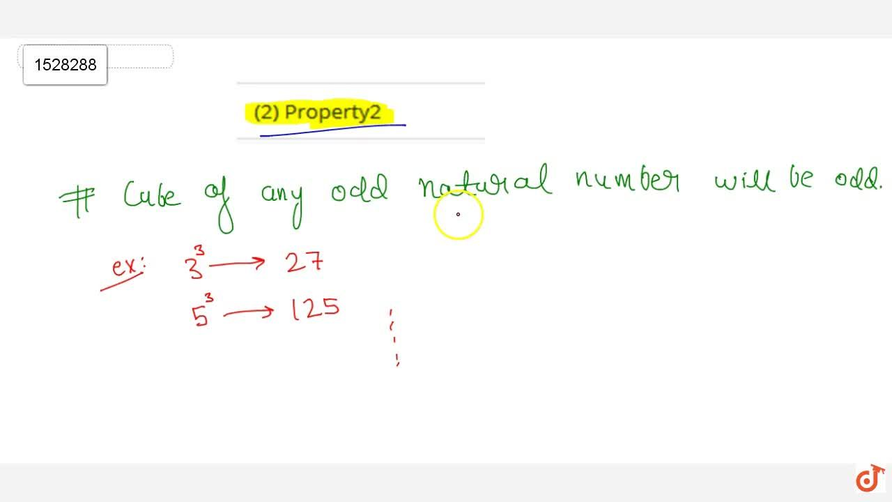 Solution for Property 2 Cubes of all odd natural numbers are od