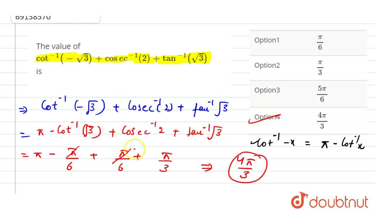 Solution for The value of cot^(-1)(-sqrt3)+cosec^(-1)(2)+tan^(