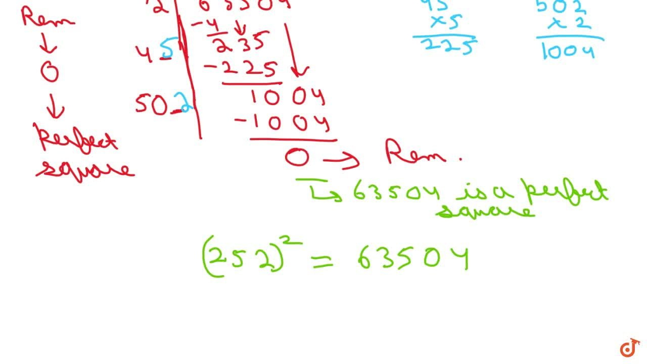 Solution for Show that 63504 is perfect square. Also, find   t