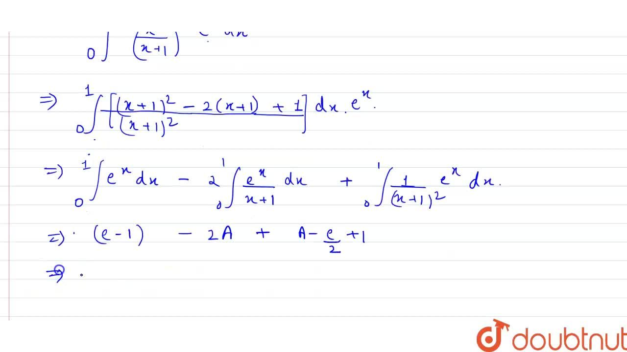 Solution for Let A=int_(0)^(1)(e^(x)),(x+1) dx then answer th