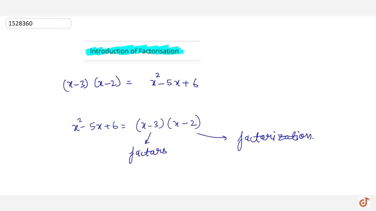 Solution for Introduction of Factorisation