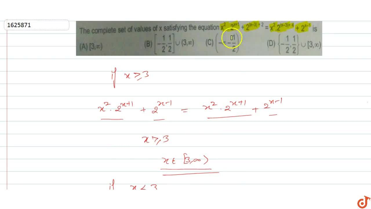 Solution for The complete set of values of x satisfying the equ
