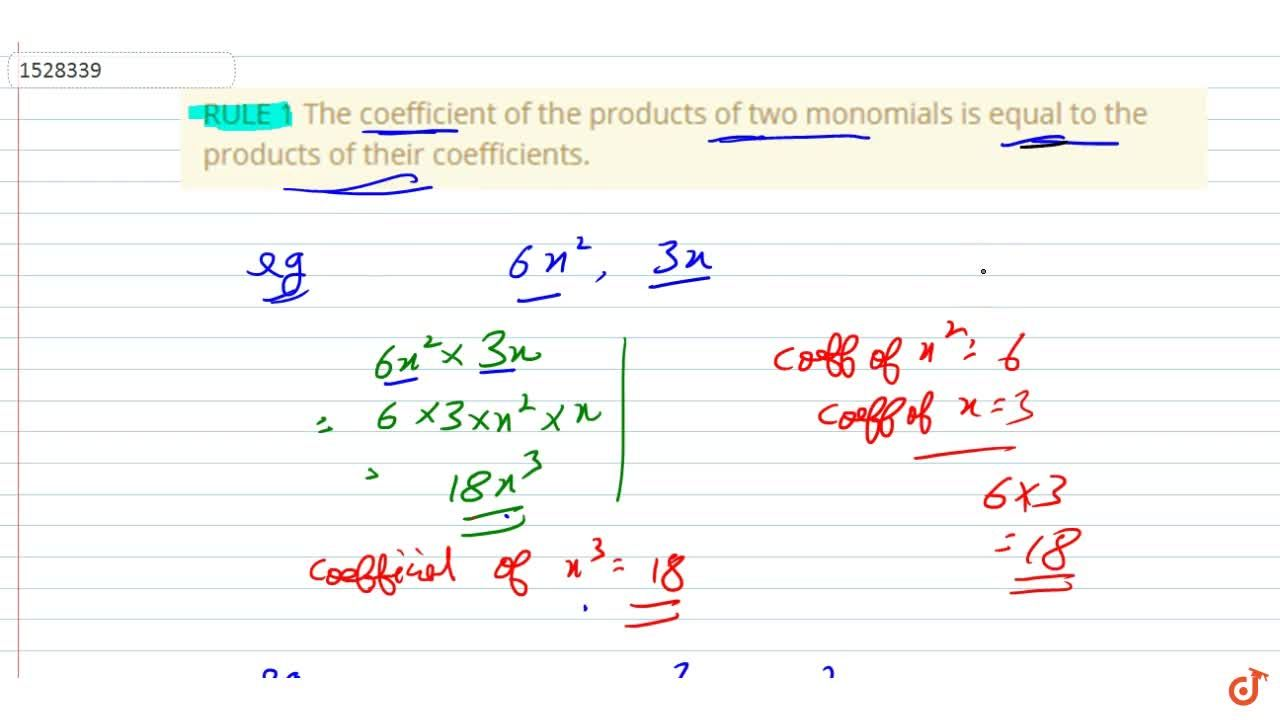 Solution for RULE 1 The coefficient of the products of two mono