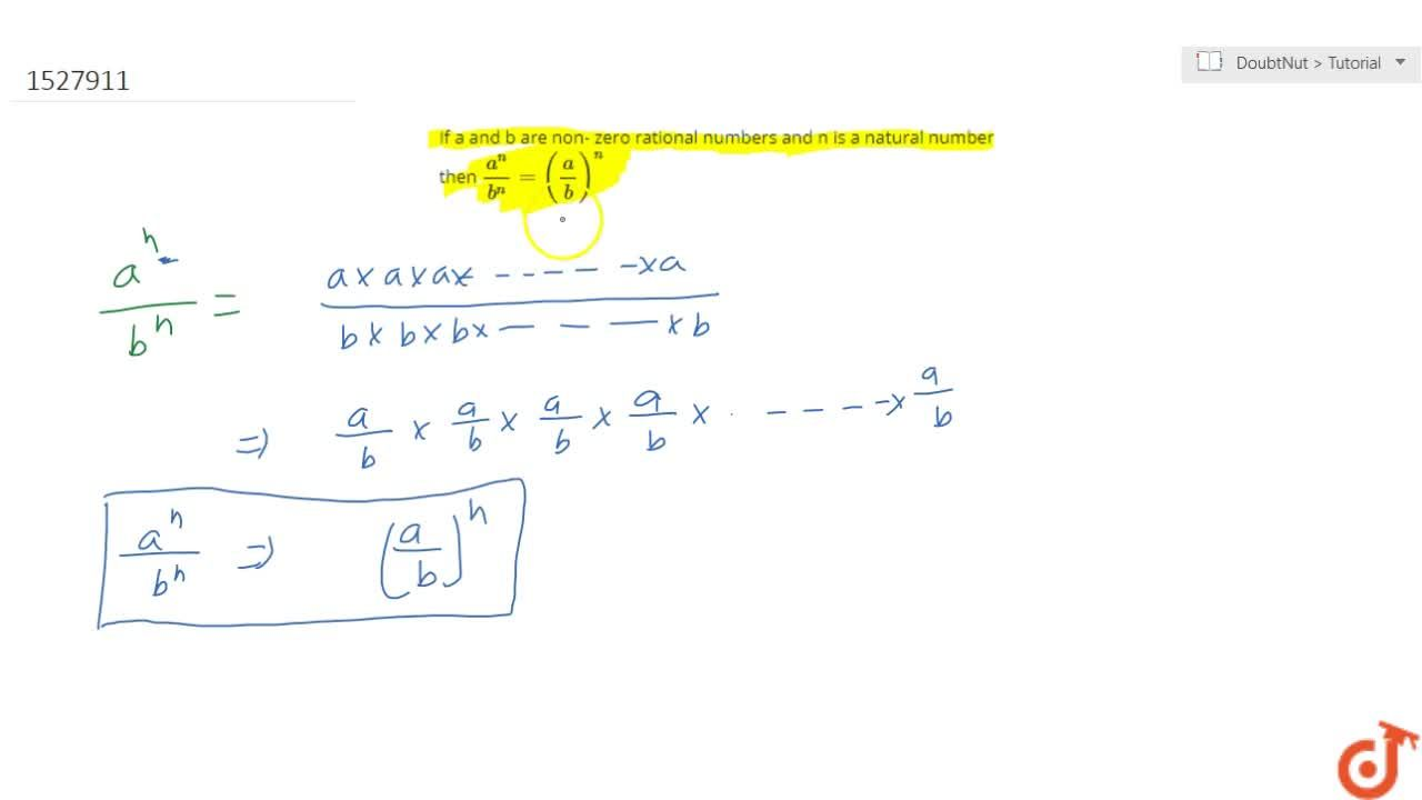 If a and b are non- zero rational numbers and n is a natural number then a^n , b^n = (a,b)^n