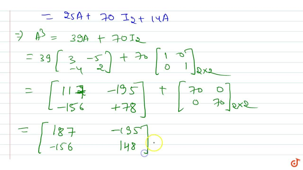 Solution for  If A=[(3,-5),(-4, 2)] , then find A^2-5A-14 I