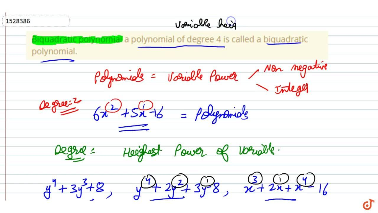 Biquadratic polynomial a polynomial of degree 4 is called a biquadratic polynomial.
