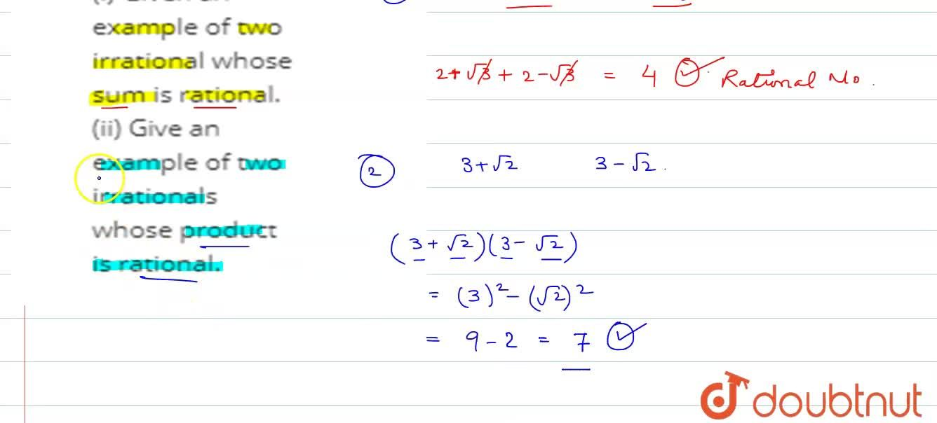 Solution for (i) Given an example of two irrational whose sum i