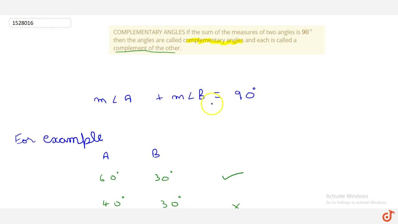 Solution for COMPLEMENTARY ANGLES If the sum of the measures of