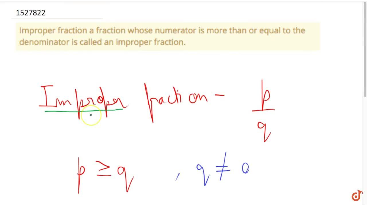 Solution for Improper fraction a fraction whose numerator is mo